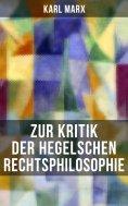 ebook: Karl Marx: Zur Kritik der Hegelschen Rechtsphilosophie