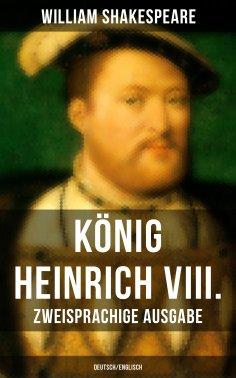 ebook: König Heinrich VIII. (Zweisprachige Ausgabe: Deutsch/Englisch)