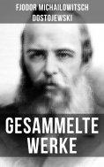 eBook: Gesammelte Werke von Dostojewski