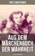 ebook: Aus dem Märchenbuch der Wahrheit (Satirische Geschichten)