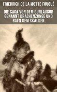 eBook: Die Saga von dem Gunlaugur genannt Drachenzunge und Rafn dem Skalden