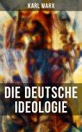 ebook: Karl Marx: Die deutsche Ideologie