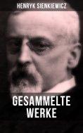 ebook: Gesammelte Werke von Henryk Sienkiewicz