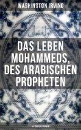 eBook: Das Leben Mohammeds, des arabischen Propheten (Historisher Roman)
