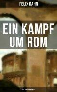 eBook: Ein Kampf um Rom: Historisher Roman