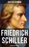 eBook: Friedrich Schiller: Lebensgeschichte und Werk