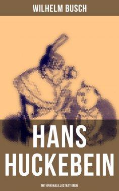 eBook: Hans Huckebein (Mit Originalillustrationen)