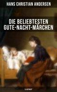eBook: Die beliebtesten Gute-Nacht-Märchen (Illustriert)