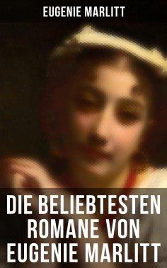 eBook: Eugenie Marlitt: Das Geheimnis der alten Mamsell, Amtmanns Magd, Die zweite Frau, Das Heideprinzeßch