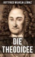 eBook: Gottfried Wilhelm Leibniz - Die Theodicee