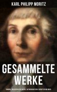 eBook: Gesammelte Werke: Romane, Philosophische Werke, Autobiografische Schriften und mehr