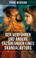 ebook: Der Verführer und andere Erzählungen eines Skandalautors