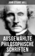 ebook: Ausgewählte philosophische Schriften