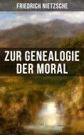eBook: Friedrich Nietzsche: Zur Genealogie der Moral