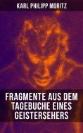 eBook: Karl Philipp Moritz: Fragmente aus dem Tagebuche eines Geistersehers