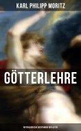 eBook: Karl Philipp Moritz: Götterlehre - Mythologische Dichtungen der Alten