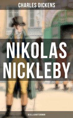 eBook: Nikolas Nickleby (Gesellschaftsroman)