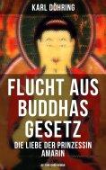 eBook: Flucht aus Buddhas Gesetz - Die Liebe der Prinzessin Amarin (Historischer Roman)