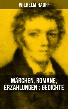 eBook: Wilhelm Hauff: Märchen, Romane, Erzählungen & Gedichte