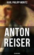 eBook: Anton Reiser (Bildungsroman)