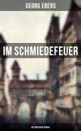 eBook: Im Schmiedefeuer: Historischer Roman