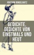 ebook: Gedichte, Gedichte von Einstmals und Heut