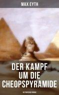eBook: Der Kampf um die Cheopspyramide: Historischer Roman