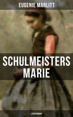 eBook: Schulmeisters Marie: Liebesroman