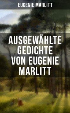 eBook: Ausgewählte Gedichte von Eugenie Marlitt