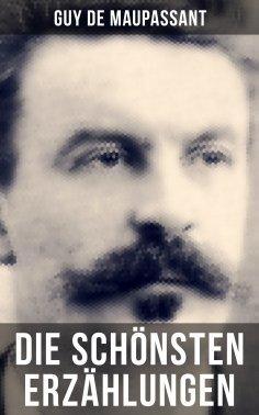 eBook: Die schönsten Erzählungen von Guy de Maupassant