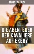 ebook: Die Abenteuer der Kavaliere auf Ekeby