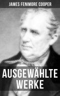 ebook: Ausgewählte Werke von James Fenimore Cooper