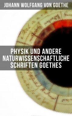 eBook: Physik und andere naturwissenschaftliche Schriften Goethes
