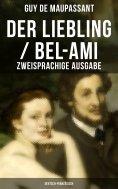 eBook: Der Liebling / Bel-Ami (Zweisprachige Ausgabe: Deutsch-Französisch)