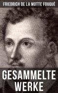 eBook: Gesammelte Werke von Friedrich de la Motte Fouqué