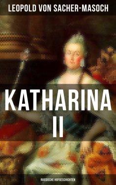 ebook: Katharina II: Russische Hofgeschichten