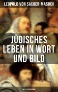 ebook: Jüdisches Leben in Wort und Bild (Mit Illustrationen)