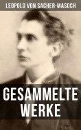 ebook: Gesammelte Werke von Sacher-Masoch