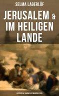 eBook: Jerusalem & Im heiligen Lande - Historische Romane aus wahrem Leben