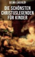 ebook: Die schönsten Christuslegenden für Kinder