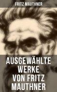 ebook: Fritz Mauthner: Kritiken, Philosophische Aufsätze, Erzählungen, Kulturgeschichtliche Schriften, Roma