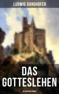 eBook: Das Gotteslehen: Historischer Roman