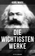 ebook: Die wichtigsten Werke von Karl Marx (50 Titel in einem Band)