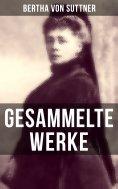 ebook: Gesammelte Werke von Bertha von Suttner