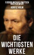 ebook: Die wichtigsten Werke von Fjodor Michailowitsch Dostojewski