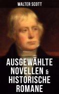 eBook: Ausgewählte Novellen & historische Romane von Walter Scott