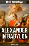 eBook: Alexander in Babylon: Historischer Roman