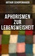 eBook: Aphorismen zur Lebensweisheit