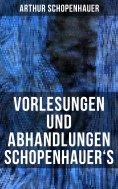 eBook: Vorlesungen und Abhandlungen Schopenhauer's