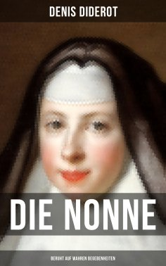 ebook: DIE NONNE (Beruht auf wahren Begebenheiten)